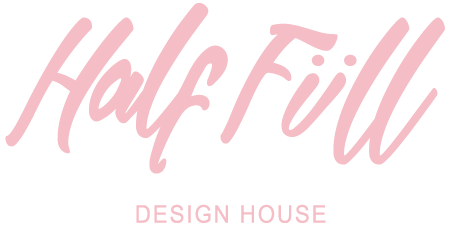 Half Full Design House